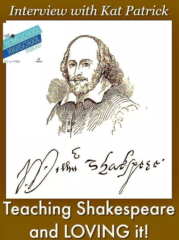 Homeschool Highschool Podcast Ep 104: Shakespeare, Interview with Kat Patrick