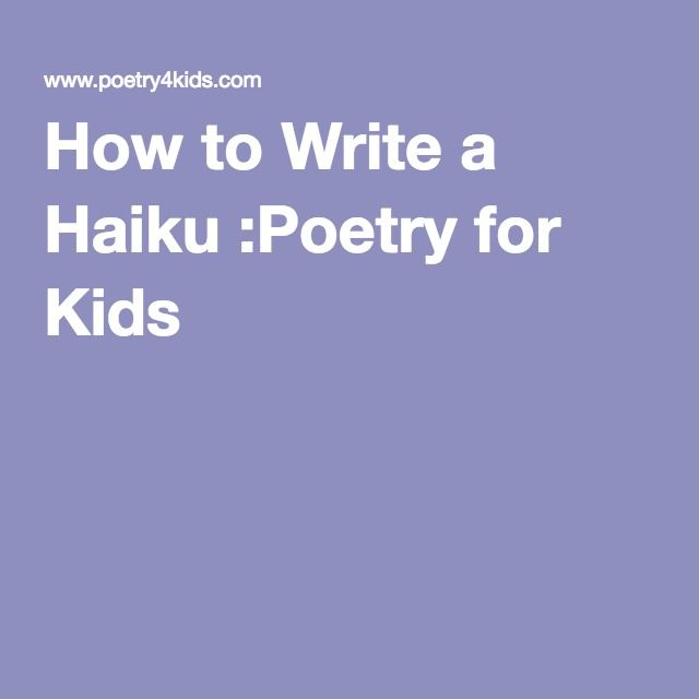 How to Write a Haiku :Poetry for Kids