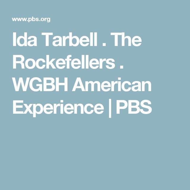 Ida Tarbell .  The Rockefellers    . WGBH American Experience   | PBS