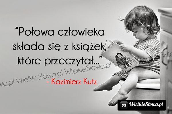 """Cytaty Kazimierza Kutza """"Połowa człowieka składa się z książek, które przeczytał"""". - Kazimierz Kutz"""