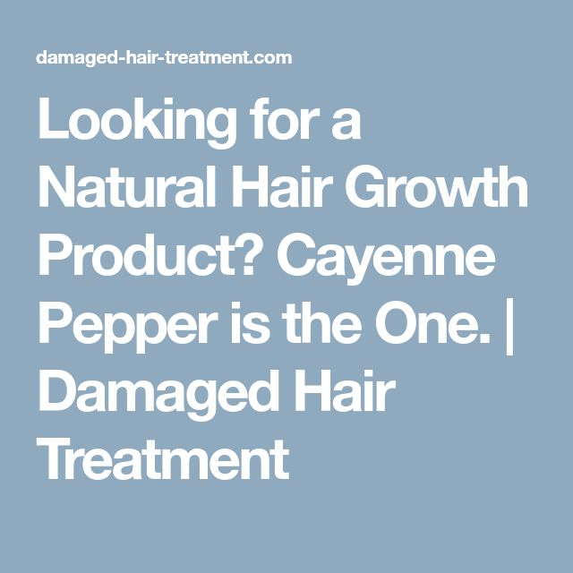 Looking for a Natural Hair Growth Product? Cayenne Pepper is the One. | Damaged Hair Treatment