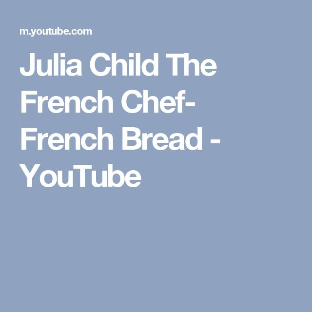 Julia Child The French Chef- French Bread - YouTube