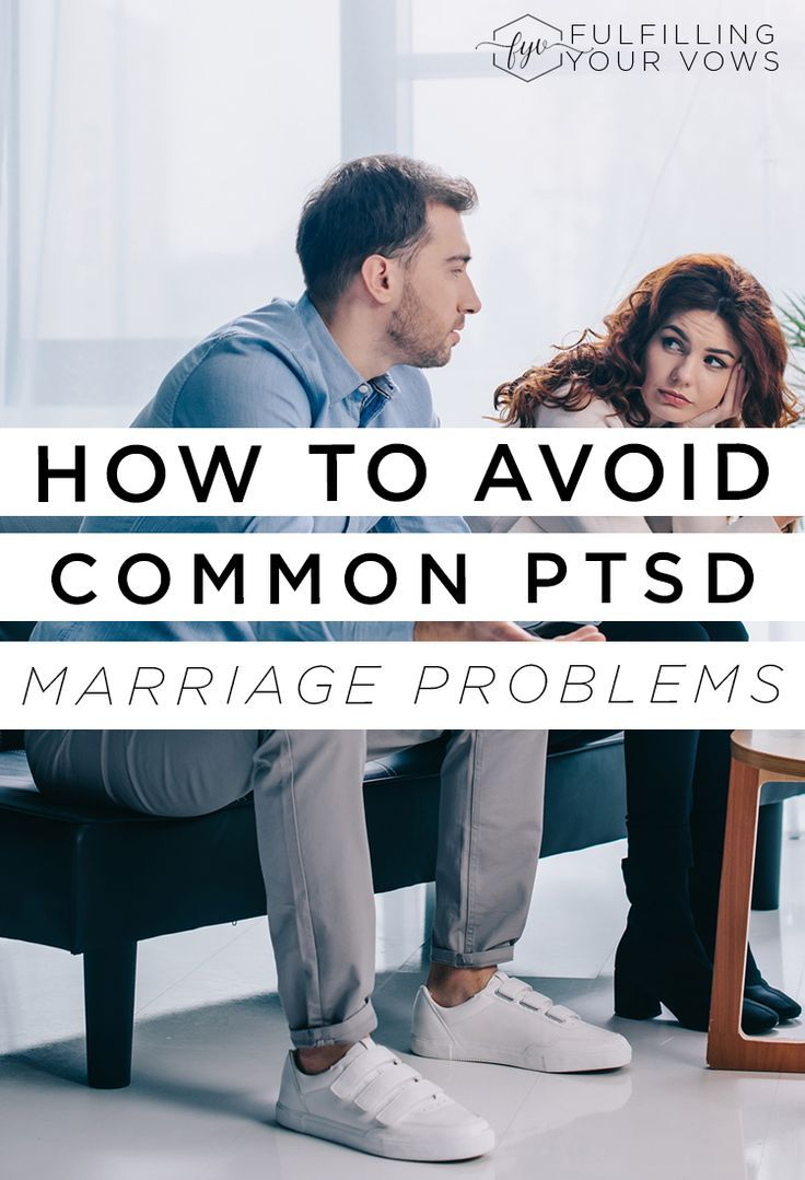 How to Avoid Common PTSD Marriage Problems   Christian
