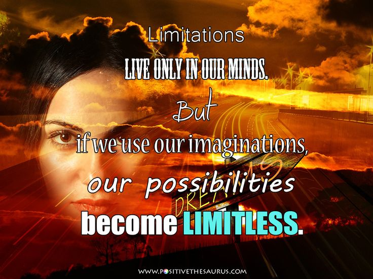 "Inspirational quote by Jamie Paolinetti.  ""Limitations live only in our minds. But if we use out imaginations, our possibilities become limitless.""  www.positivethesaurus.com - positive words for you #PositiveSaurus #QuoteSaurus #JamiePaolinetti #PositiveWords #PositiveQuotes"