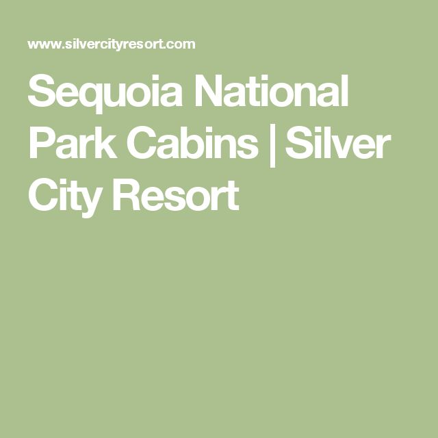 Sequoia National Park Cabins | Silver City Resort