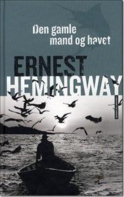 Den gamle mand og havet af Ernest Hemingway, ISBN 9788759528402