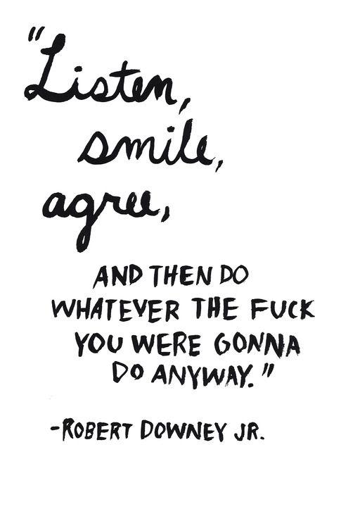 :): Life Motto, Robertdowneyjr, Robert Downey Jr, Quotes, My Life, Nu'Est Jr, Living, Smile, Mottos