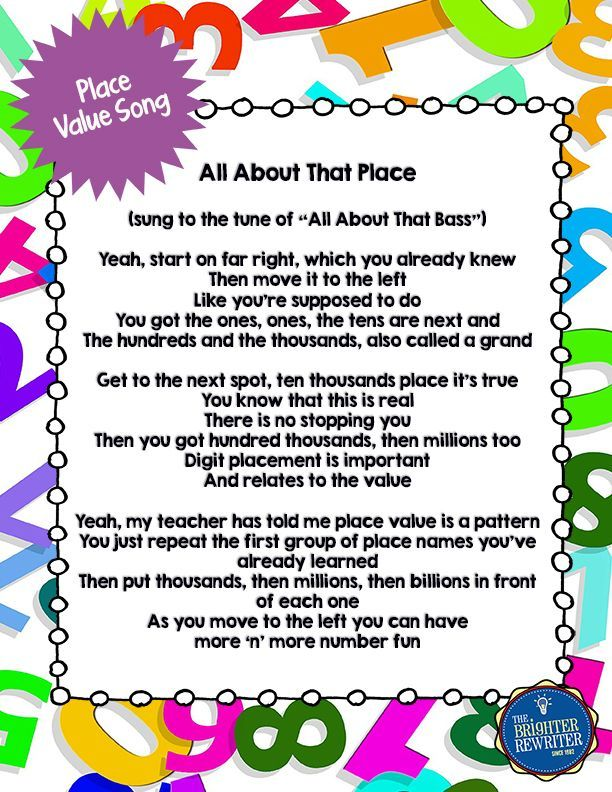"This is a free song lyrics excerpt (sung to the tune of ""All About That Bass"") that teaches place value names to the millions. It also explains how place value is a repeating pattern. The full length version and more math song lyrics are available as paid resources at https://www.teacherspayteachers.com/Store/The-Brighter-Rewriter/Category/Lyrics-for-Math."