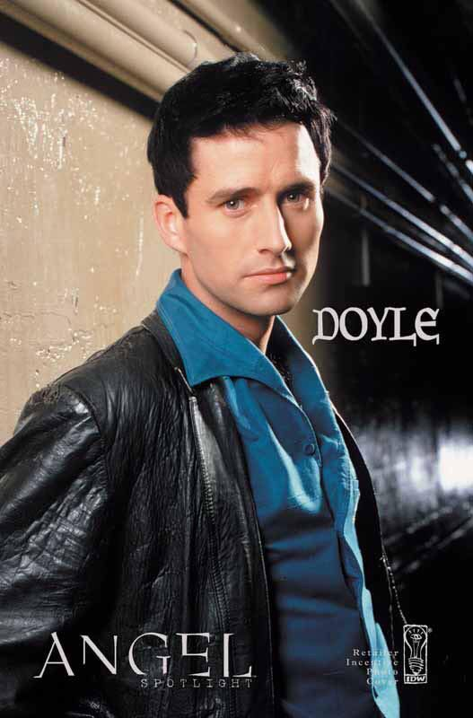 Glenn Quinn - Doyle was the only reason I watched the show...well the first 13 episodes