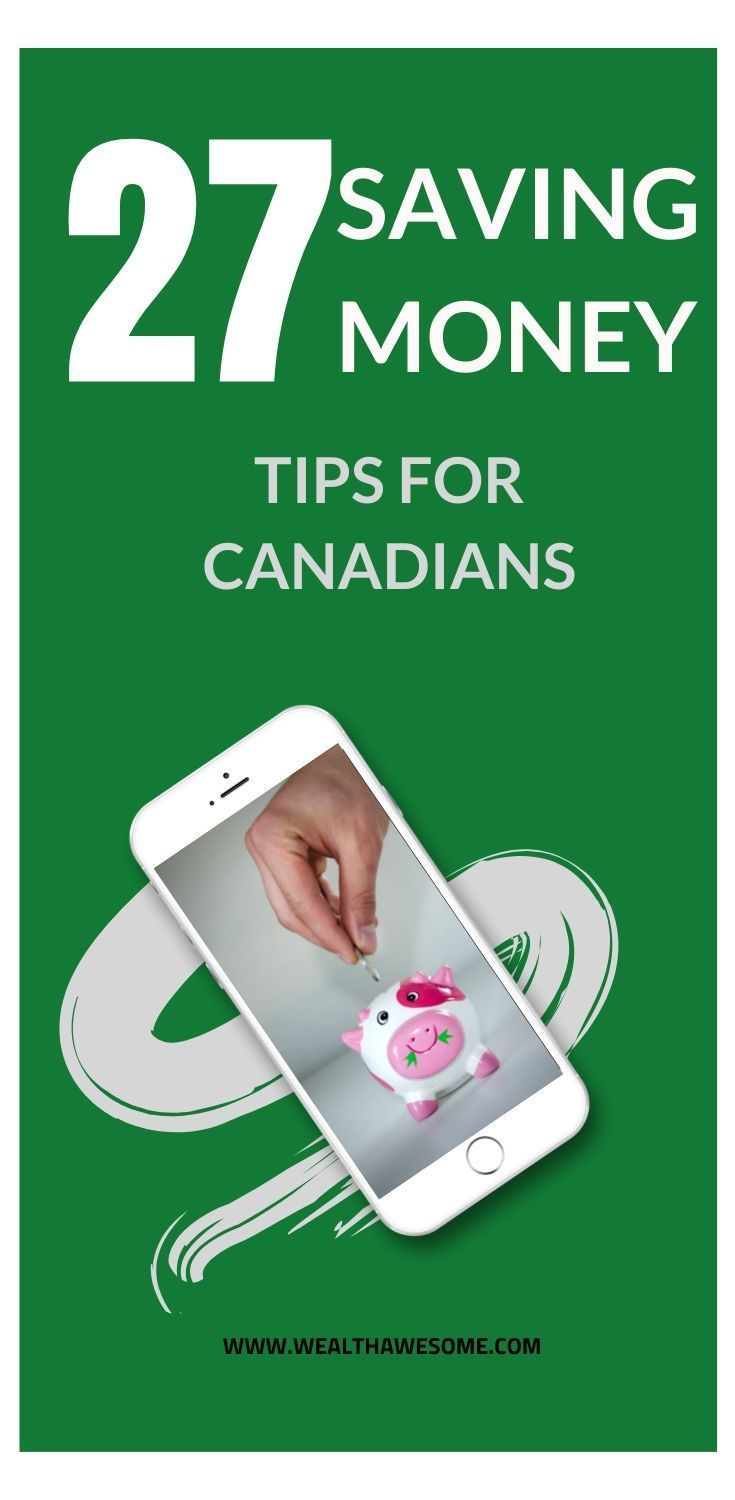 27 Brilliant Tips For Canadians To Save Money And Live Better
