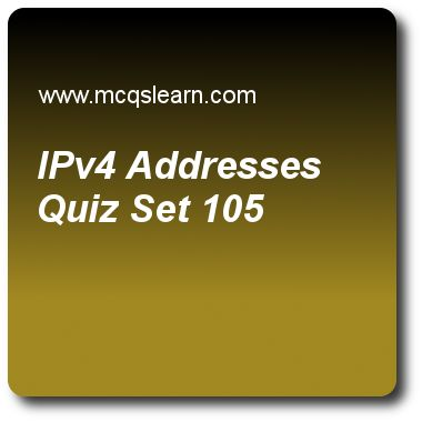Ipv4 Addresses   computer networks Quiz 105 Questions and Answers - Practice networking quizzes based questions and answers to study ipv4 addresses quiz with answers. Practice MCQs to test learning on ipv4 addresses, what is network, multicast routing protocols, media access control, user datagram protocol quizzes. Online ipv4 addresses worksheets has study guide as in classless addressing size of block, varies based on nature and size of the, answer key with answers as routers, mask..