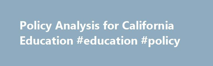 Policy Analysis for California Education #education #policy http://education.remmont.com/policy-analysis-for-california-education-education-policy-3/  #education policy # Policy Analysis for California Education Policy Analysis for California Education (PACE) is an independent, non-partisan research center based at Stanford University, the University of Southern California, and the University of California – Davis. PACE seeks to define and sustain a long-term strategy for comprehensive…