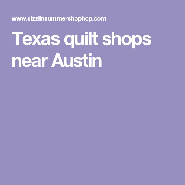 22 best Favorite Places & Spaces Visited images on Pinterest ... : quilt shops in austin texas - Adamdwight.com