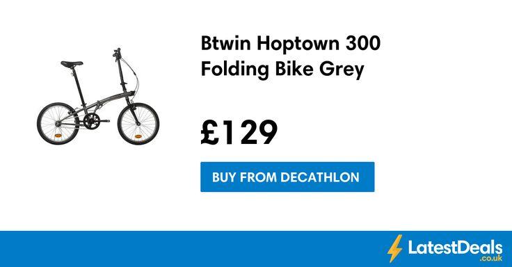 Btwin Hoptown 300 Folding Bike Grey, £129 at Decathlon