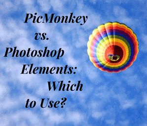 PicMonkey vs. Photoshop Elements: Basic Photo Editing Tools & When To Use Them by Jayna