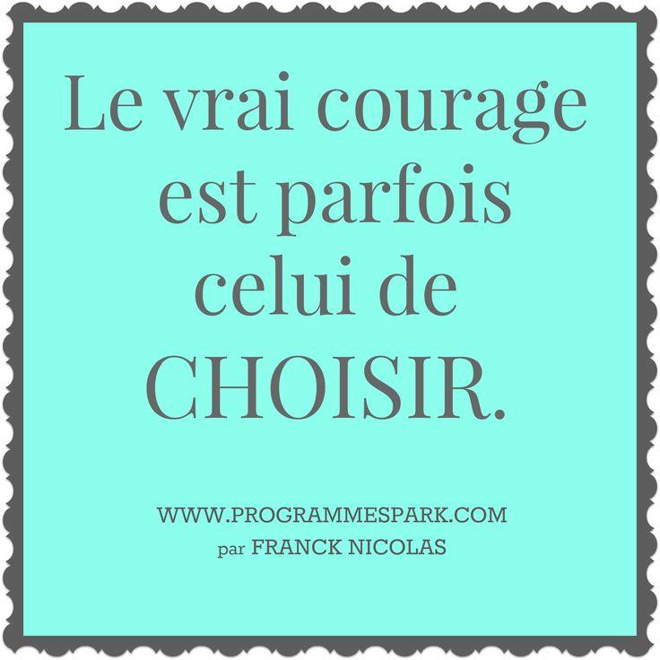 Le courage de choisir...