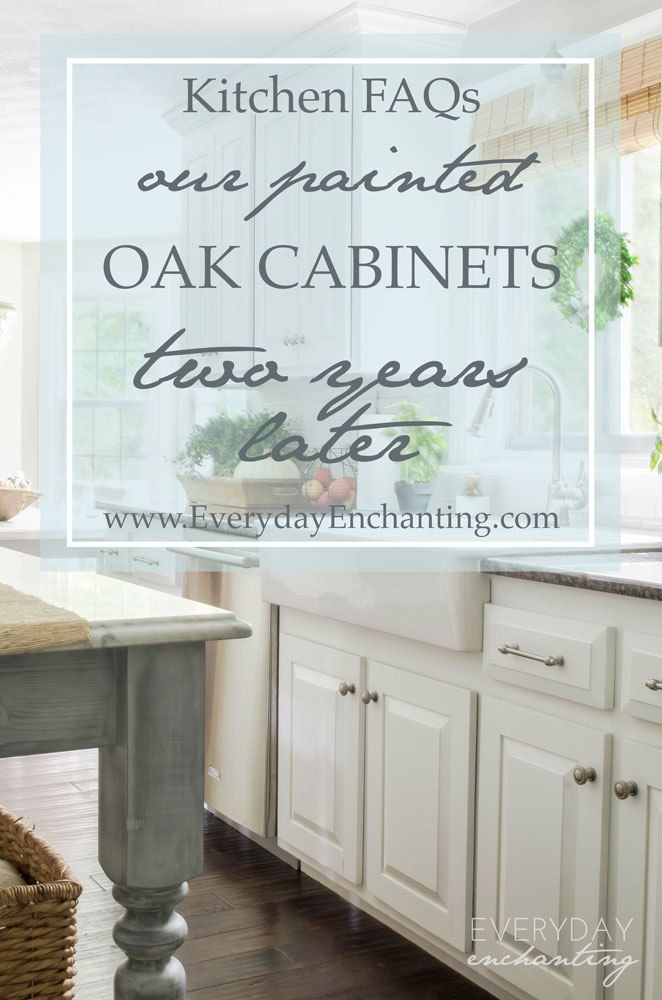 Kitchen FAQs- Our Painted Oak Cabinets Two Years Later | An honest review of how our DIY Oak Painted Cabinets are holding up two years later.