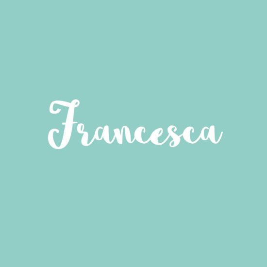 Francesca - Beautiful Italian Baby Names For Girls - Photos
