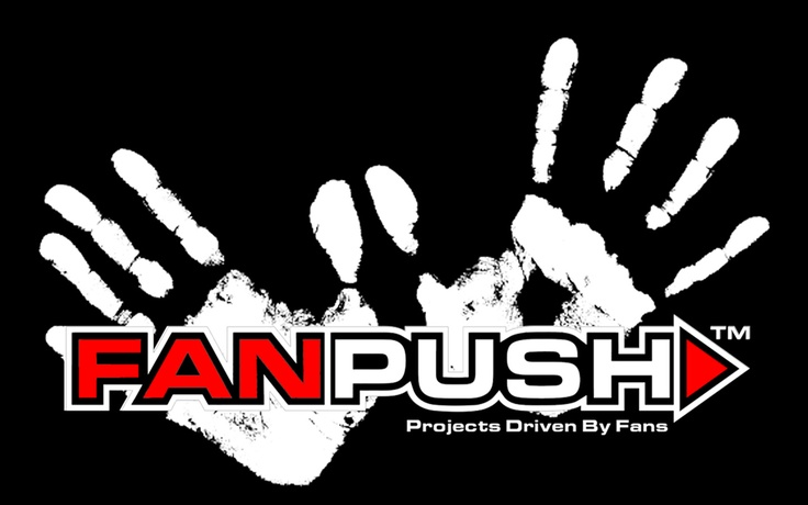 FANPUSH - Projects Driven By Fans http://www.fanpush.com