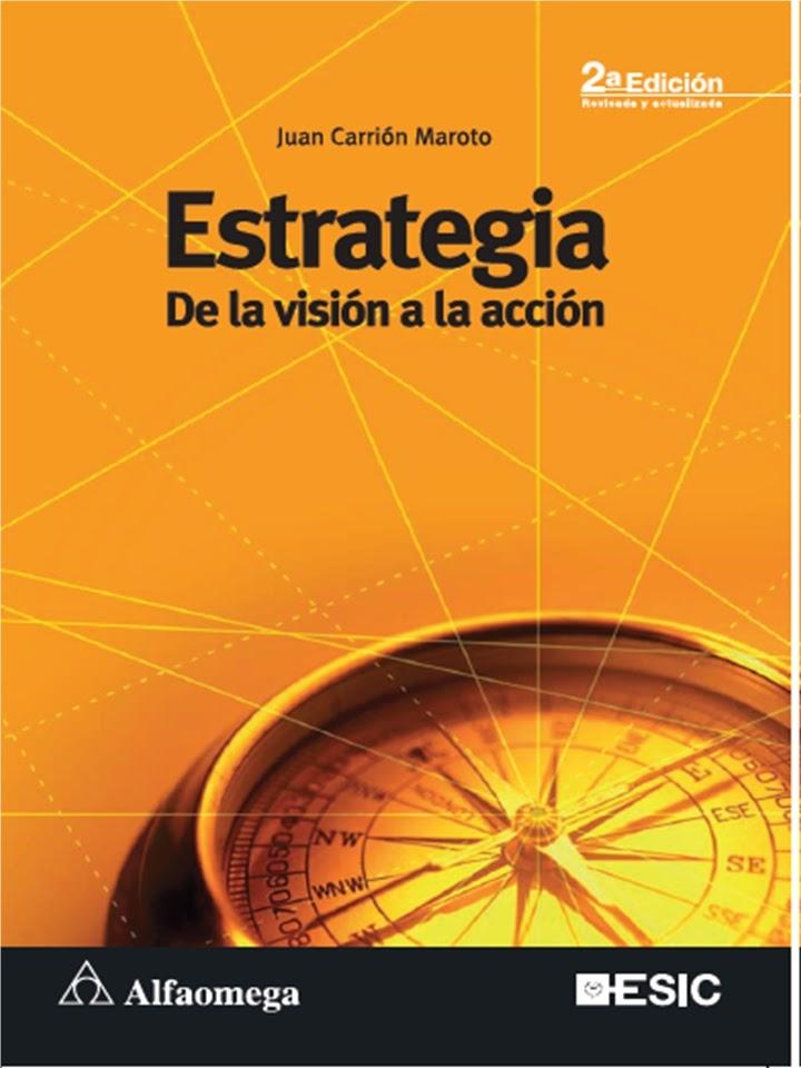 Estrategia de la visión a la acción de Juan Carrión Maroto, otro de mis favoritos de empresa