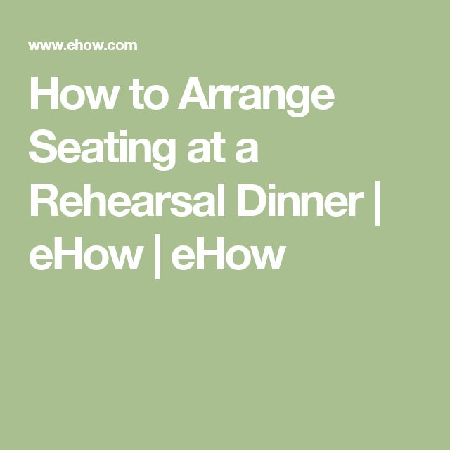 How to Arrange Seating at a Rehearsal Dinner | eHow | eHow