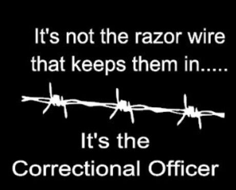 He was a Correctional Officer for many years!