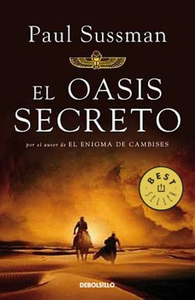 "Paul Sussman. ""El oasis secreto"". Editorial Debolsillo"