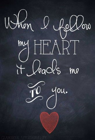 When I follow my heart... Printable for Just Us Four from Glamorous, Affordable Life