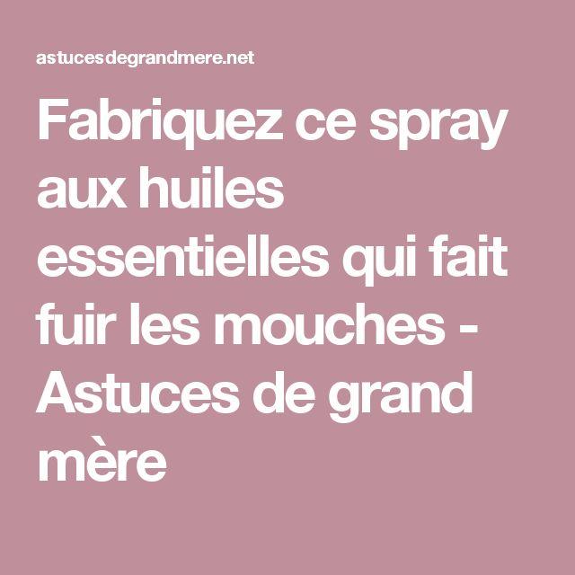 Fabriquez ce spray aux huiles essentielles qui fait fuir les mouches - Astuces de grand mère
