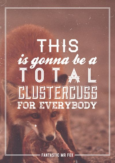 Fantastic Mr. Fox (2009) - Movie Quote Poster by Oliver Shilling #moviequotes #moviequotesposters