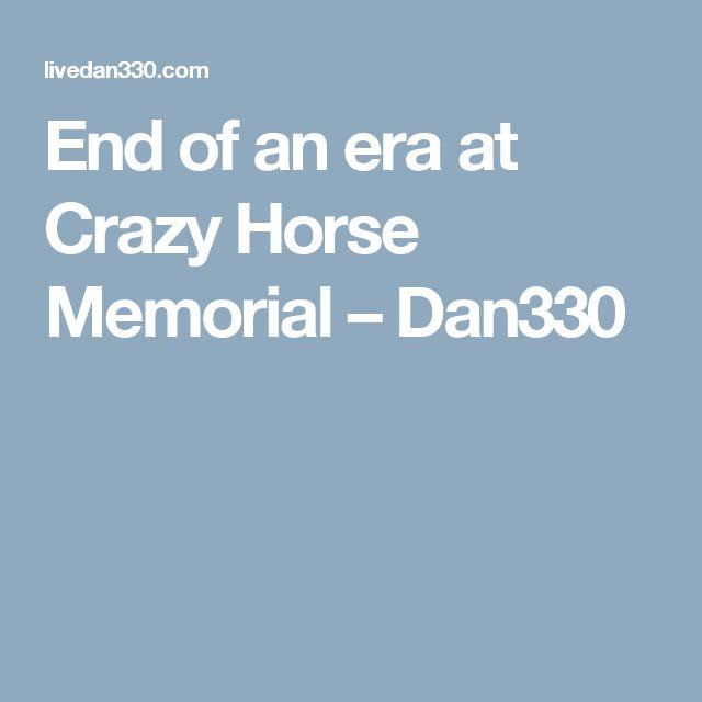 End of an era at Crazy Horse Memorial – Dan330