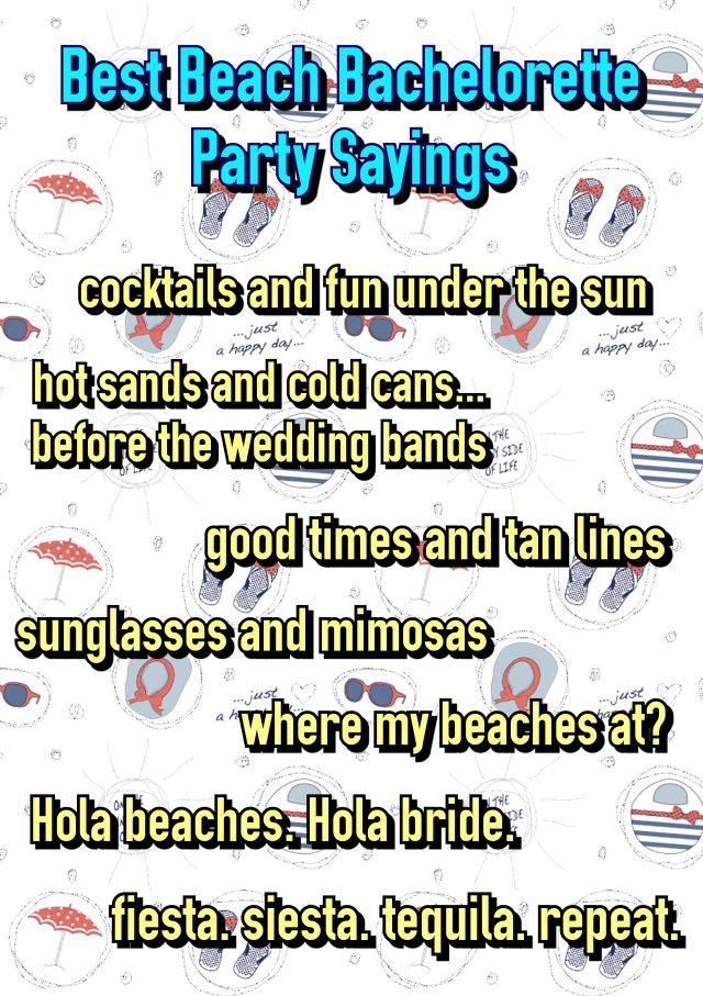 150+ Popular Bachelorette Party Sayings! Best Beach Bachelorette Party Sayings. Good times and tan lines. Sunglasses and mimosas. Where my beaches at. Bachelorette Party Shirts. bridesmaidsconfession.com