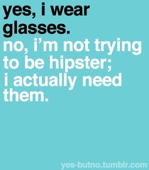 : Quotes, Wear Glasses, Hipster Eye Glasses, Funny, So True, Fake Glasses, Hipster Glasses, I M Blinds, True Stories