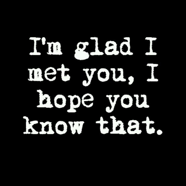 so glad to meet you quotes