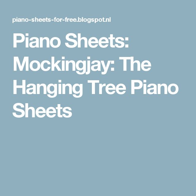 Piano Sheets: Mockingjay: The Hanging Tree Piano Sheets