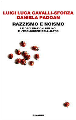 Luigi Luca Cavalli-Sforza, Daniela Padoan, Razzismo e noismo. Le declinazioni del noi e l'esclusione dell'altro, Passaggi - DISPONIBILE ANCHE IN EBOOK