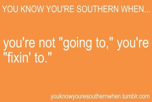 You Know You're Southern When...