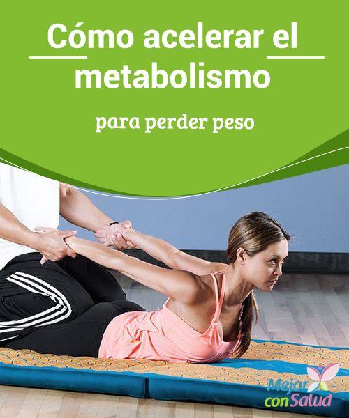 Cómo acelerar el metabolismo para perder peso  Aumentar el metabolismo de tu cuerpo, de forma natural, ayuda a mantenerte en forma y tener más energía; en cambio mantener un metabolismo lento, es la razó