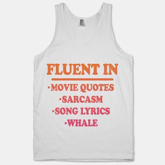 Fluent In: Song Lyrics, Movie Quotes, Sarcasm, Whale