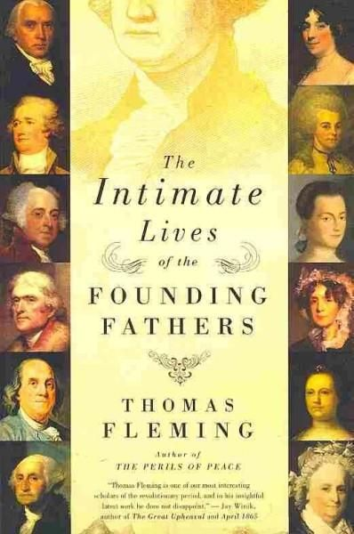 An intimate look at the founders?George Washington, Ben Franklin, John Adams, Thomas Jefferson, Alexander Hamilton, and James Madison?and the women who played essential roles in their lives With his u