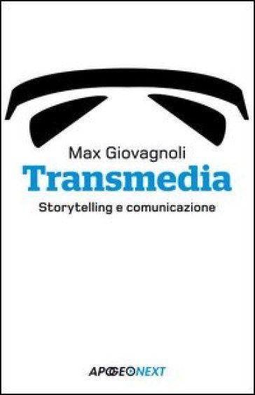 """""""Transmedia. Storytelling e Comunicazione"""" Max Giovagnoli"""