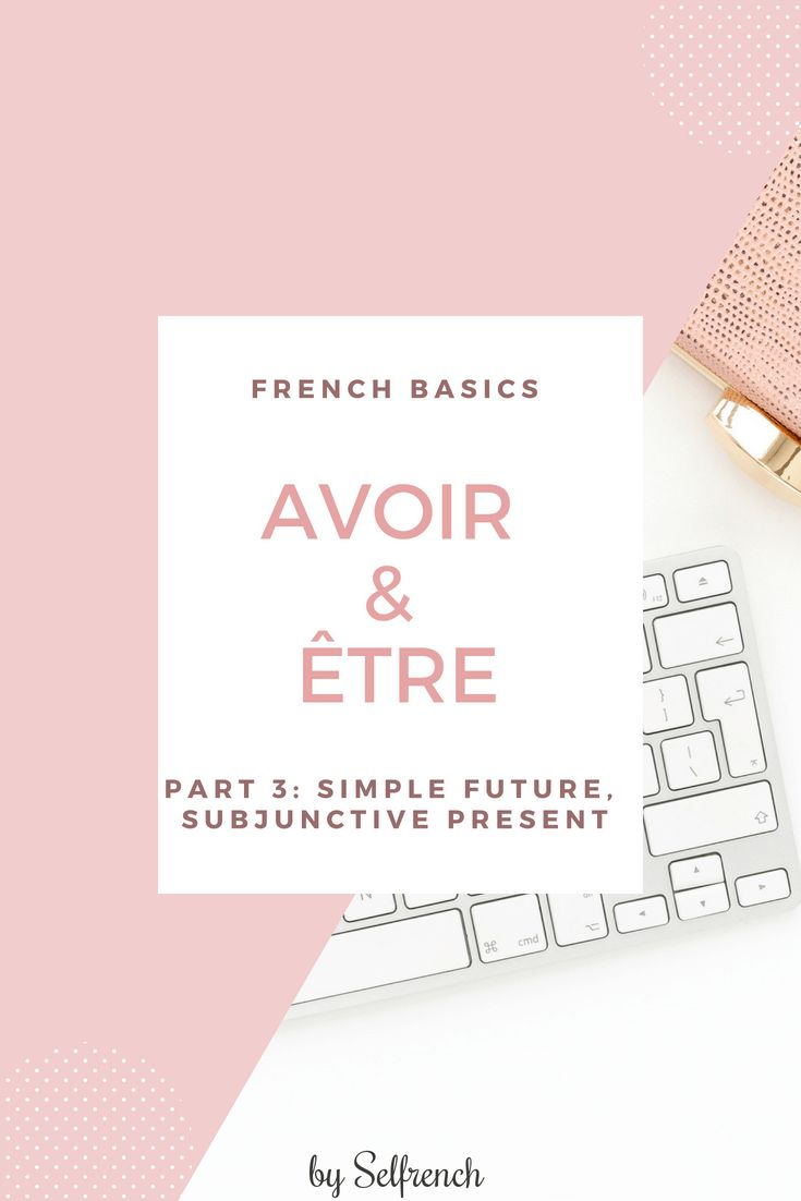 avoir et être . conjugation and explanations   How to speak french. Foreign language learning. High school french