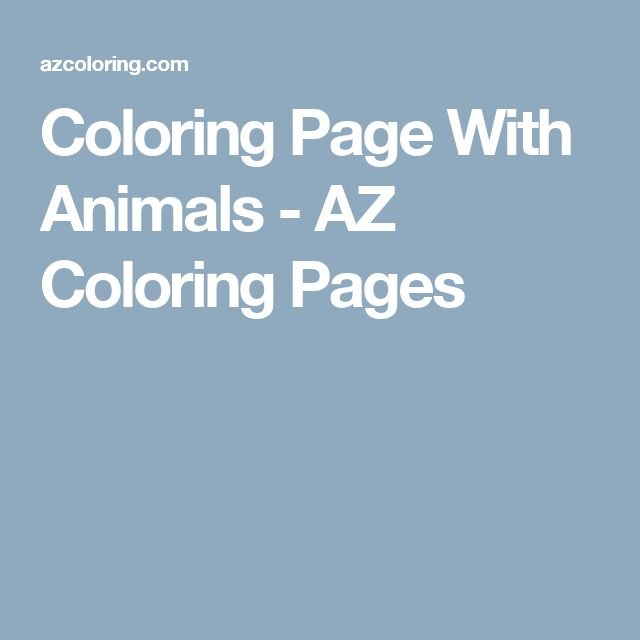 Coloring Page With Animals - AZ Coloring Pages