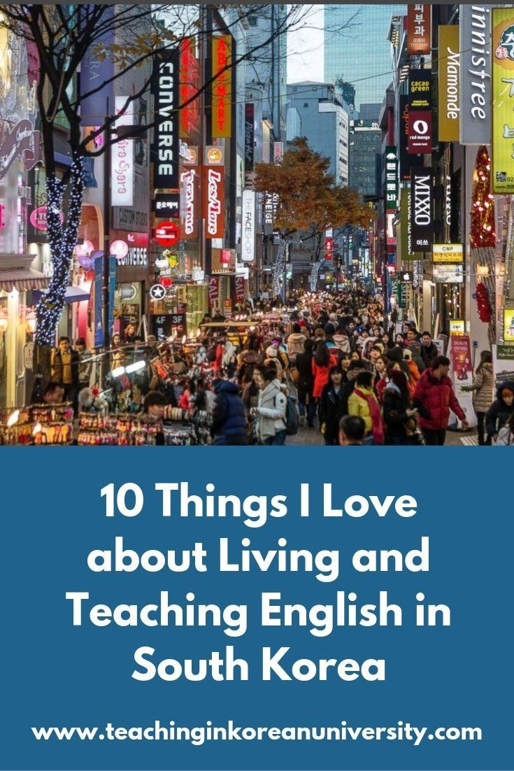 10 Things I Love About Living And Teaching In South Korea South Korea South Korea Travel Korea