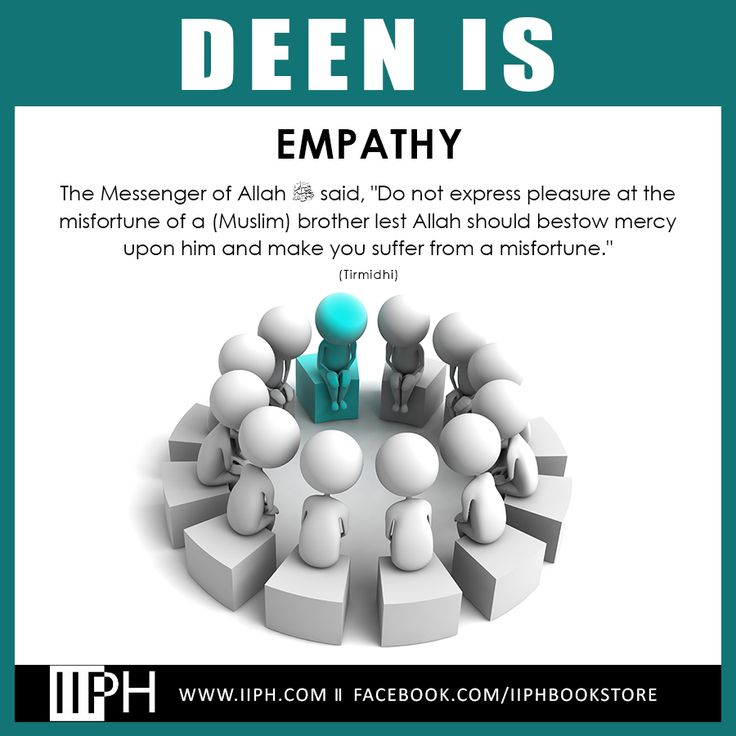 """Deen is Empathy The Messenger of Allah e said, """"Do not express pleasure at the misfortune of a (Muslim) brother lest Allah should bestow mercy upon him and make you suffer from a misfortune."""" (Tirmidhi) For more beneficial Reminders and Islamic Material please visit our bookstore at www.IIPH.com #deen #IIPH #hadith"""