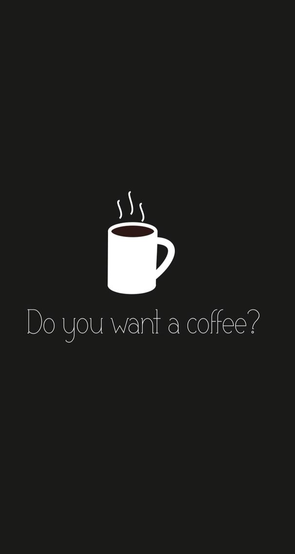 Do you want #coffee ? #wallpaper