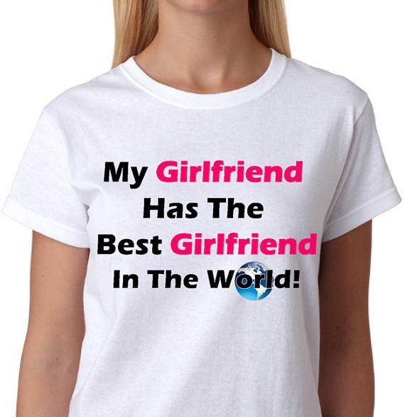 My Girlfriend Has The Best Girlfriend In The by ALLGayTees on Etsy