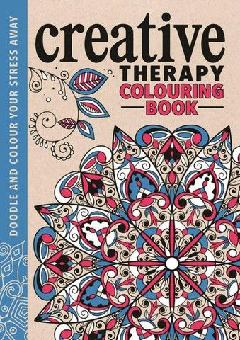 The Creative Therapy Colouring Book Creative Colouring for Grown-Ups