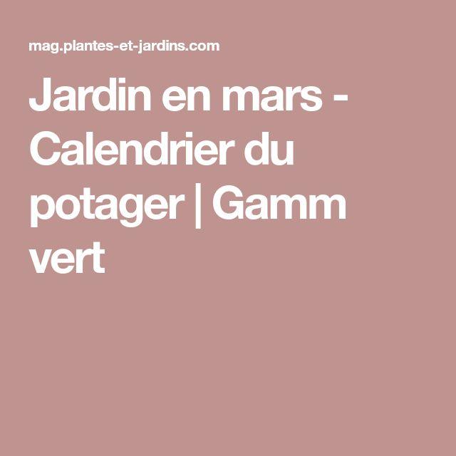 Jardin en mars - Calendrier du potager   Gamm vert
