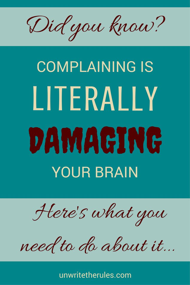 Did you know that negative thinking can literally damage your brain? Try these cool mind control tricks to stop complaining today.